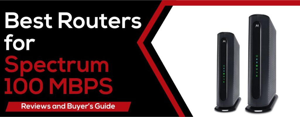 Best Routers For Spectrum 100 MBPS
