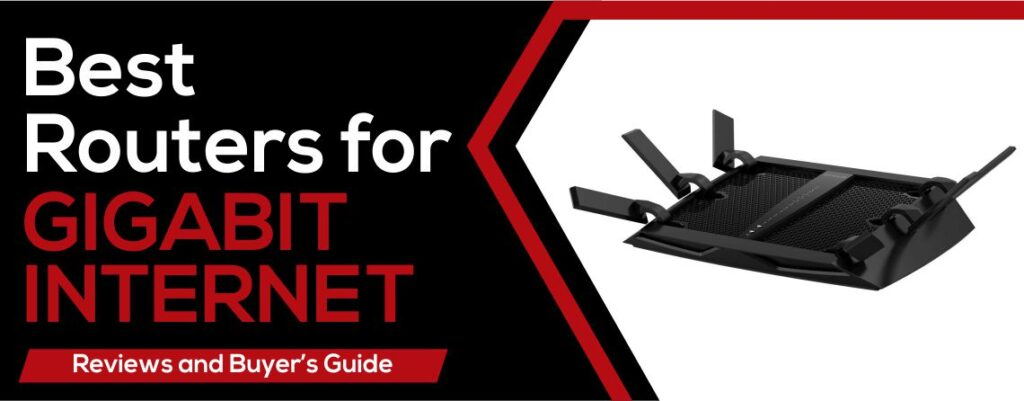 Best Routers for Gigabit Internet Reviews